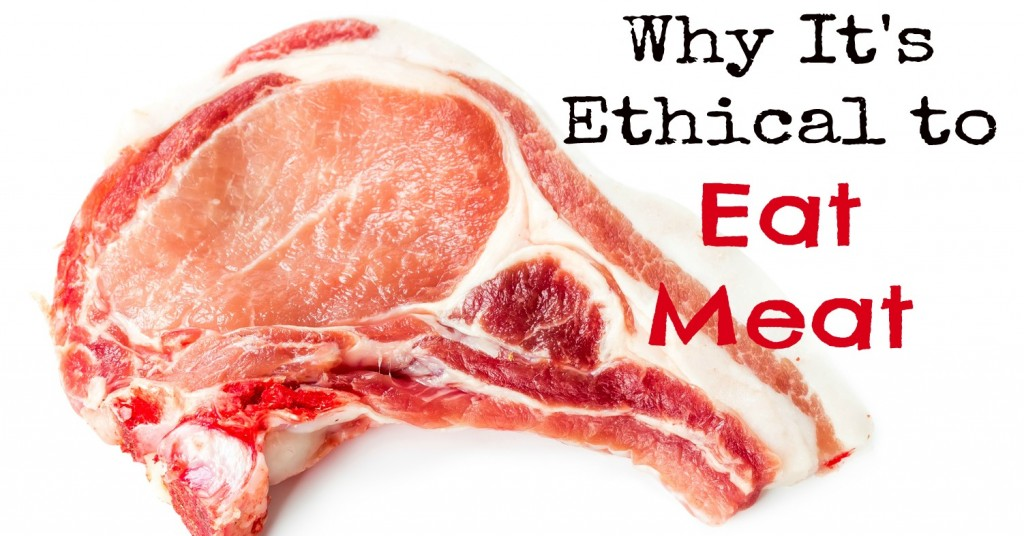 Why it's ethical to eat meat