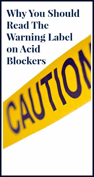 Have you read the warning labels on acid blockers? There's a caution against taking them for more than 14 days. Learn why right here!