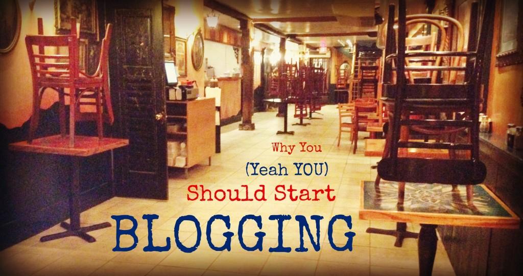 Why You Should Start Blogging