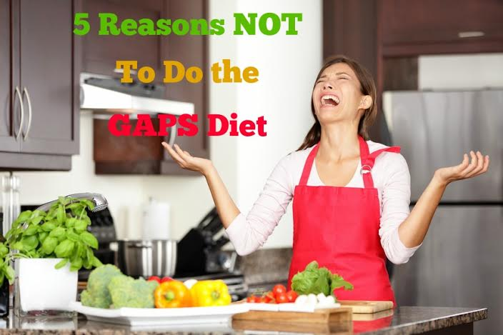 Don't get me wrong, I love the GAPS Diet. But not everyone does well on it. Here's 5 reasons to consider why you should NOT do the GAPS diet.