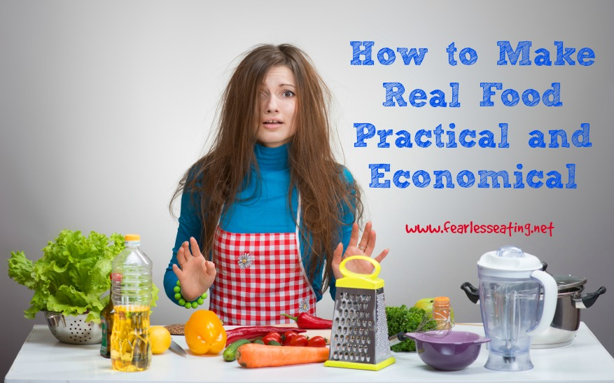 How to Make Real Food Practical