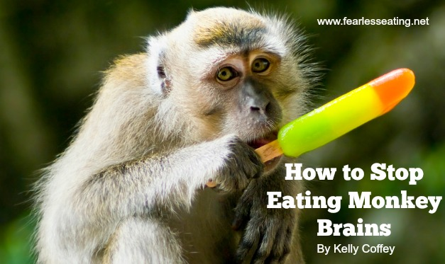 how to stop eating monkey brains