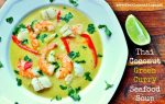 Thai Coconut Green Curry Seafood Soup Recipe