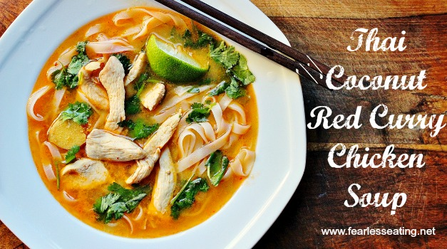 Thai Coconut Red Curry Chicken SoupFearless Eating