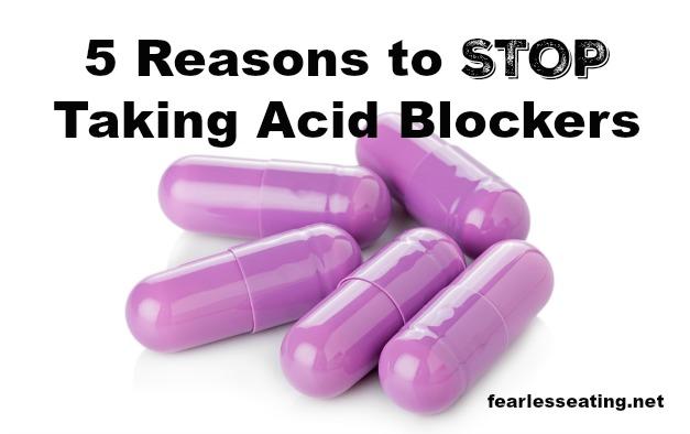 5 Reasons to Stop Taking Acid Blockers