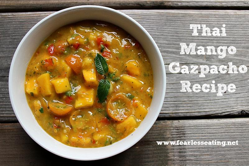 Thai Mango Gazpacho Recipe - Fearless Eating