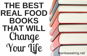 The Best Real Food Books That Will Change Your Life