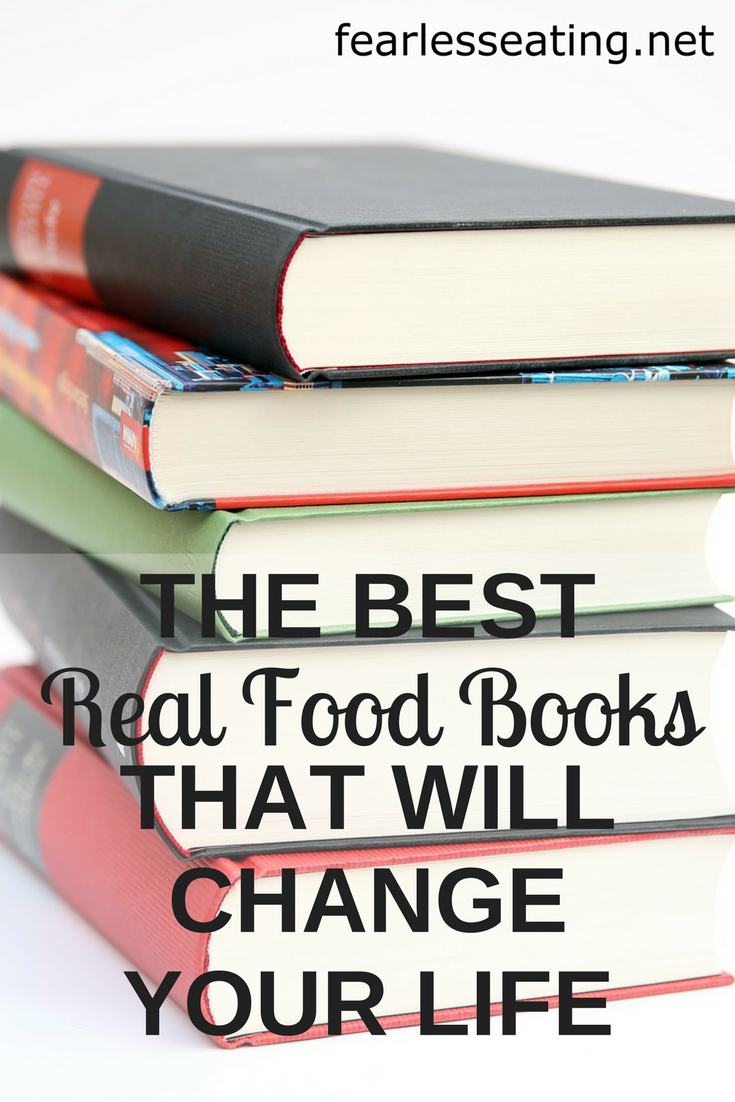 The best real food books that will change your life fearless eating see it here fandeluxe Choice Image