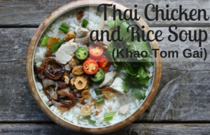 Khao Tom Gai (Thai Chicken and Rice Soup)