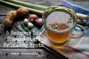 5 Reasons You Should Start Drinking Broth
