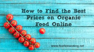 How to Find the Best Prices on Organic Food Online