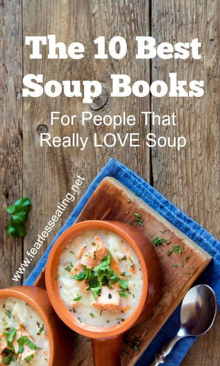 Do you love soup? Well there's literally hundreds of soup books out there. Here's a simplified list of ten to help you sift through all the choices.  #soup #cookbooks #realfood #souprecipes