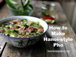 How to Make Hanoi Pho