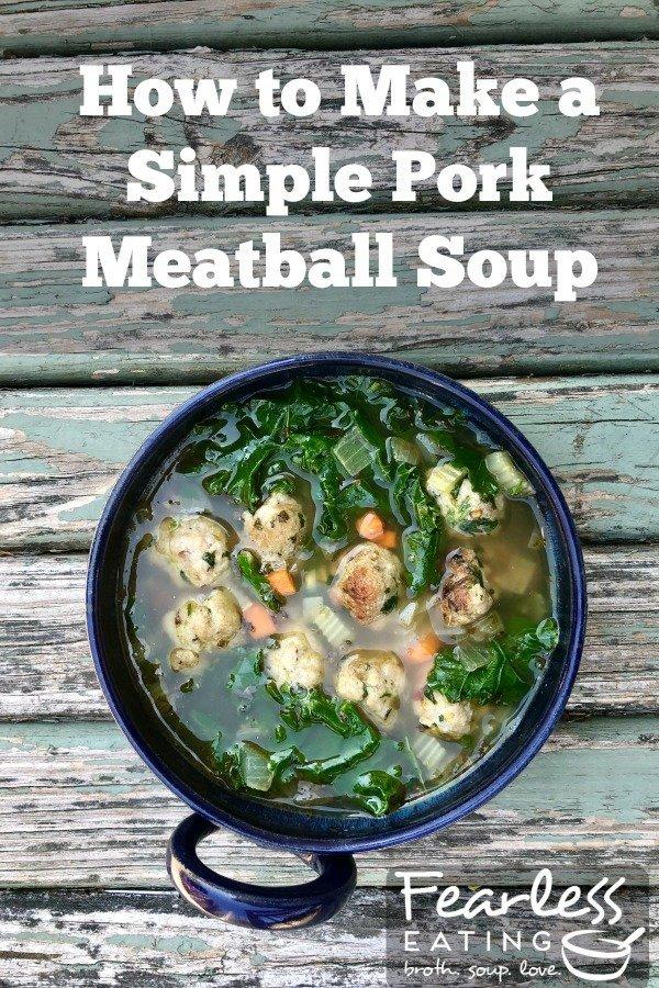 How to Make a Simple Pork Meatball Soup